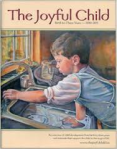 The Joyful Child: Michael Olaf's Essential Montessori for Birth to Three, Susan Stephenson