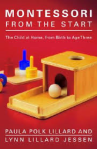 Montessori from the Start, Paula Lillard & Lynn Jessen