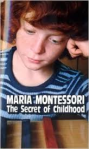 The Secret of Childhood, Maria Montessori